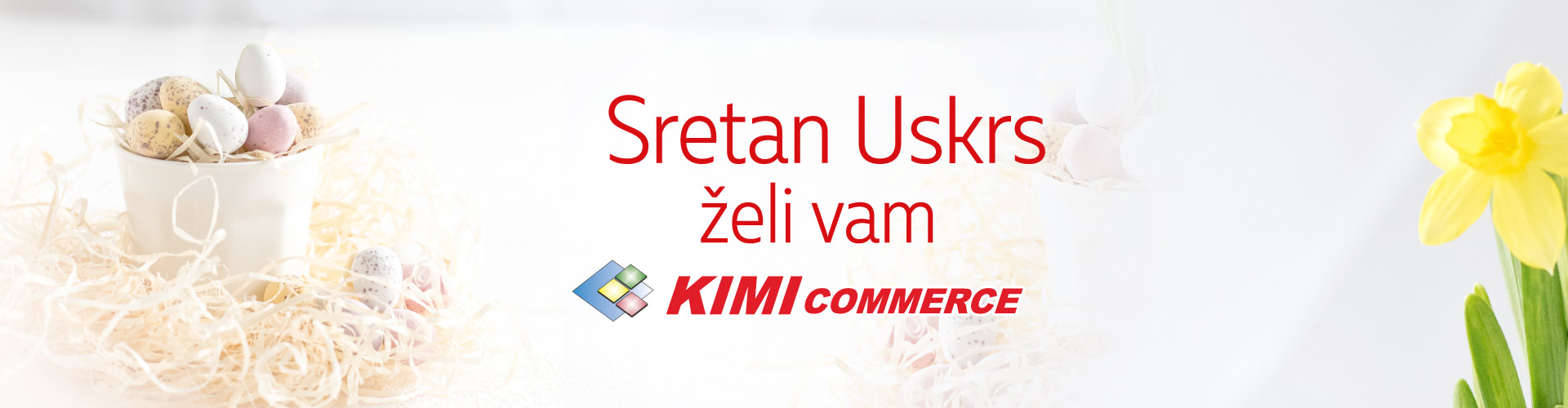 https://www.kimicommerce.hr/Repository/Banners/sretan-uskrs-042019.jpg