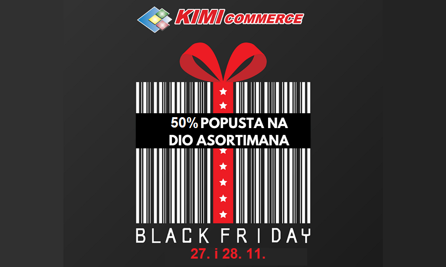 BLACK FRIDAY U KIMI COMMERCE-U!